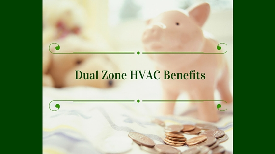 Benefits of a Dual Zone HVAC unit